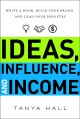 Ideas, influence, and income : write a book, build your brand, and lead your industry