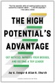 The high potential's advantage : get noticed, impress your bosses, and become a top leader