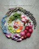 Foraged art : creative projects using blooms, branches, leaves, stones, and other elements discovered in nature