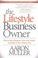 The lifestyle business owner : how to buy a business, grow your profits, and make it run without you