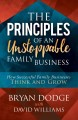 The principles of an unstoppable family business : how successful family businesses think and grow