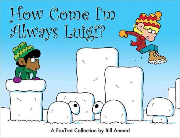 FoxTrot: How Come I'm Always Luigi?