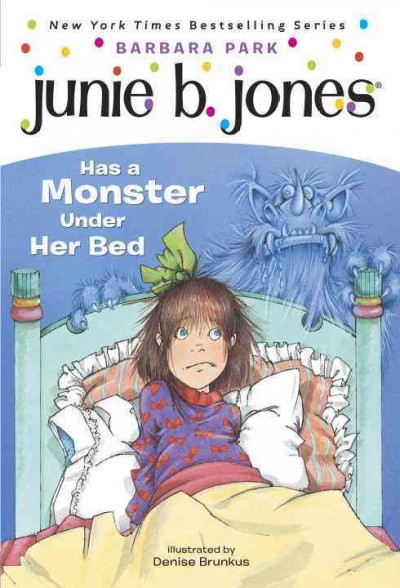 Junie B. Jones has a moster under her bed