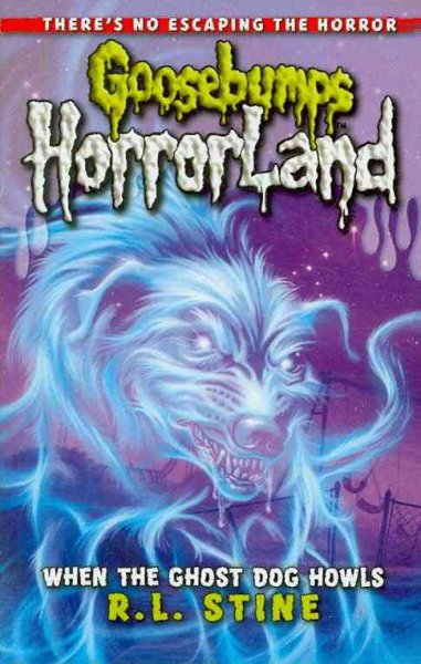 goosebumps horrorland: when the ghost dog howls