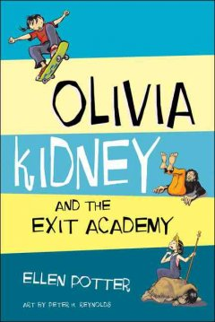 Olivia Kidney and the Exit Academy, reviewed by: Nina Daleke <br />