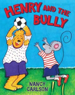 Henry and the Bully , reviewed by: lilah <br />