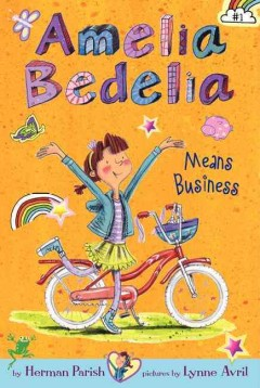 Amelia Bedelia Means Business, reviewed by: Ron S Ryan <br />