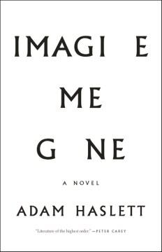 Imagine me gone : a novel
