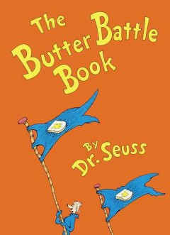 The Butter Battle Book, reviewed by: Maria  <br />