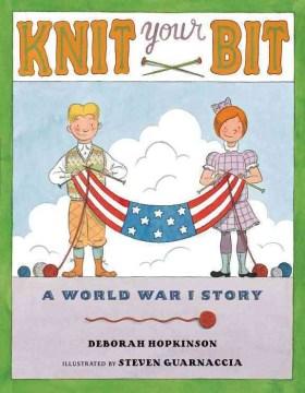 Knit your bit : a World War I story
