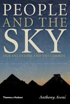 People and the sky : our ancestors and the cosmos