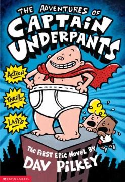 The adventures of Captain Underpants : an epic novel