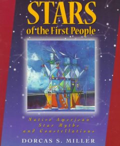 Stars of the first people : Native American star myths and constellations