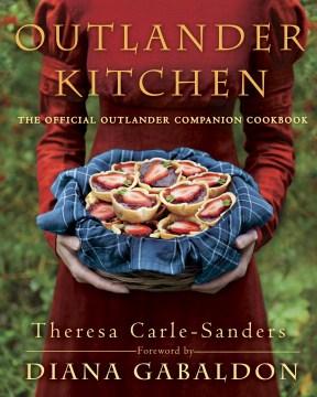 Outlander kitchen : the official Outlander companion cookbook