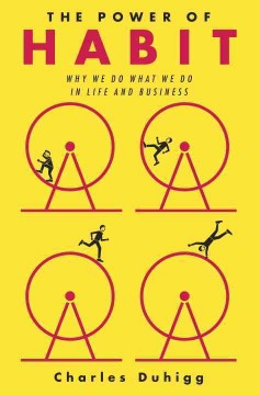 The Power of Habit: Why We Do What We Do in Life and Business, reviewed by: Miriam B <br />