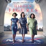 Hidden figures : [the American dream and the untold story of the Black women mathematicians who helped win the space race]