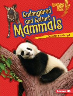 Endangered and Extinct Mammals, reviewed by: scarlett rose hopkins <br />