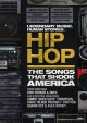 Hip Hop: The Songs That Shook America (DVD) [videorecording].