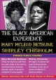 Black American Experience : Mary McLeod Bethune, Shirley Chisholm