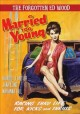 Forgotten Ed Wood: Married Too Young Plus Bonus Feature the Violent Years .
