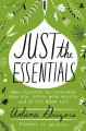 Just the essentials : how essential oils can heal your skin, improve your health, and detox your life