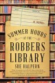 Summer hours at robbers' library : a novel