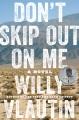 Don't skip out on me : a novel
