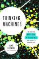 Thinking machines : the quest for artificial intelligence--and where it