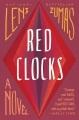 Red clocks : a novel