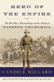 Hero of the empire : the Boer war, a daring escape, and the making of Winston Churchill