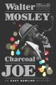 Charcoal Joe : an Easy Rawlins mystery