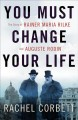 You must change your life : the story of Rainer Maria Rilke and Auguste Rodin