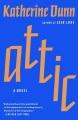 Attic : a novel