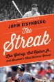 The streak : Lou Gehrig, Cal Ripken Jr., and baseball