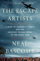 The escape artists : a band of daredevil pilots and the greatest prison break of the Great War