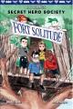 Secret hero society : fort solitude