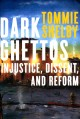 Dark ghettos : injustice, dissent, and reform