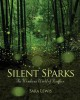 Silent sparks : the wondrous world of fireflies