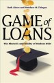 Game of loans : the rhetoric and reality of student debt