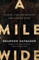 A mile wide : trading a shallow religion for a deeper faith