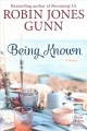 Being known : a novel