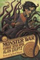 The monster war : a League of Seven novel