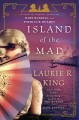 Island of the mad : a novel of suspense featuring Mary Russell and Sherlock Holmes