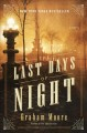 The last days of night : a novel