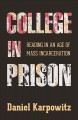 College in prison : reading in an age of mass incarceration