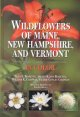 Wildflowers of Maine, New Hampshire, and Vermont in color