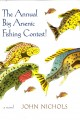 The annual big arsenic fishing contest! : a novel