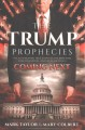 The Trump prophecies : the astonishing true story of the man who saw tomorrow...and what he says is coming next