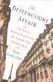 The Bettencourt affair : the world's richest woman and the scandal that rocked Paris
