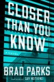 Closer than you know : a novel